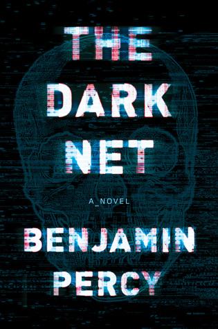The Dark Net by Benjamin Percy.jpg