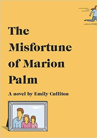The Misfortune of Marion Palm by Emily Culliton.jpg