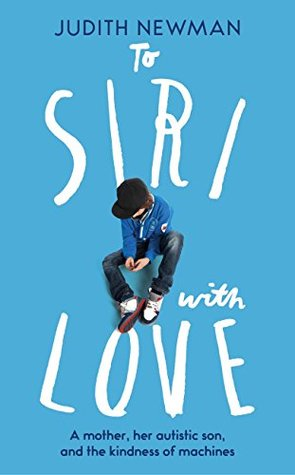 To Siri with Love by Judith Newman