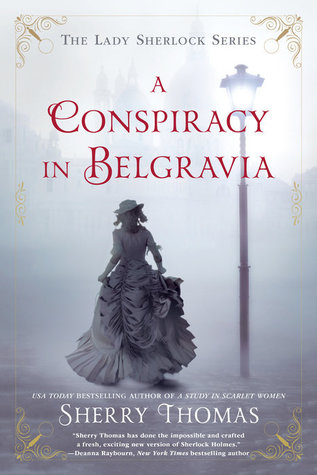 A Conspiracy in Belgravia by Sherry Thomas.jpg