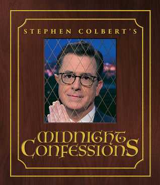 Stephen Colbert's Midnight Confessions by Stephen Colbert.jpg