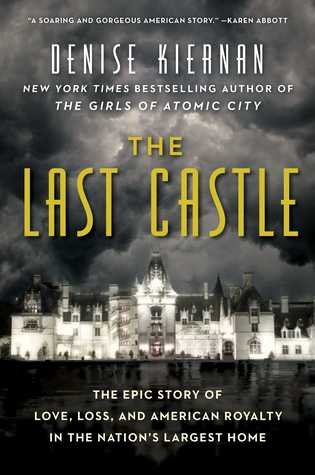 The Last Castle by Denise Kiernan.jpg