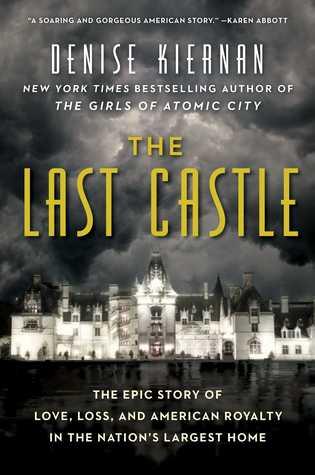 The Last Castle by Denise Kiernan.jpg