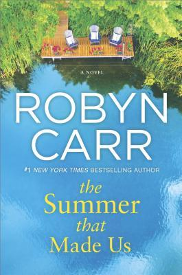 The Summer that Made Us by Robyn Carr.jpg