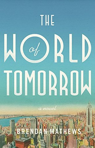 The World of Tomorrow by Brendan Mathews.jpg