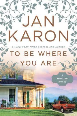 To Be Where You Are by Jan Karon.jpg