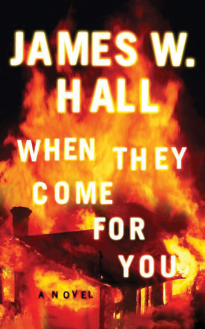 When They Come for You by James W. Hall.jpg