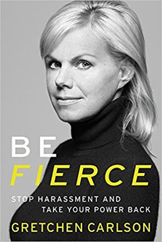 Be Fierce by Gretchen Carlson.jpg