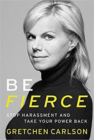 Be Fierce by Gretchen Carlson.jpg