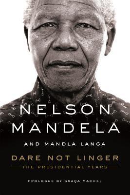Dare Not Linger by Nelson Mandela.jpg