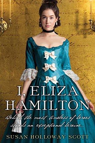 I, Eliza Hamilton by Susan Holloway Scott.jpg