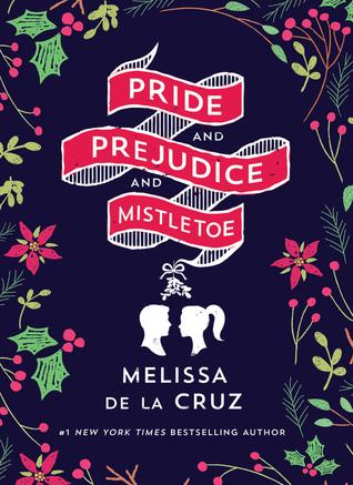 Pride and Prejudice and Mistletoe by Melissa De la Cruz.jpg