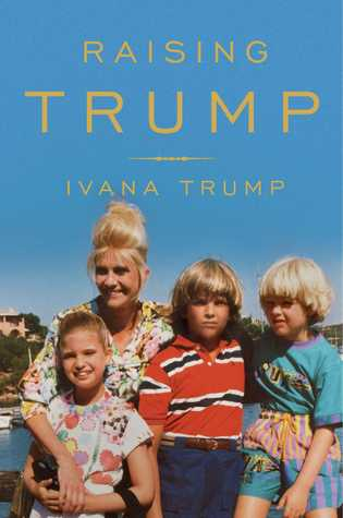 Raising Trump by Ivana Trump.jpg
