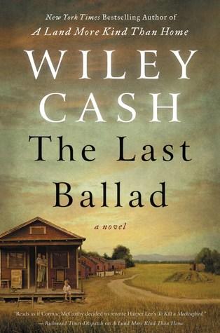 The Last Ballad by Wiley Cash.jpg