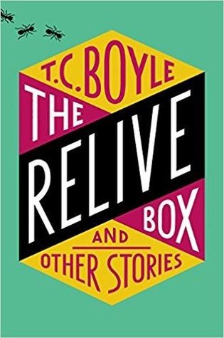 The Relive Box and Other Stories by Coraghessan T Boyle.jpg