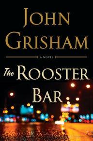 The Rooster Bar by John Grisham.jpg
