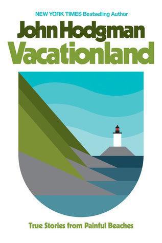 Vacationland by John Hodgman.jpg