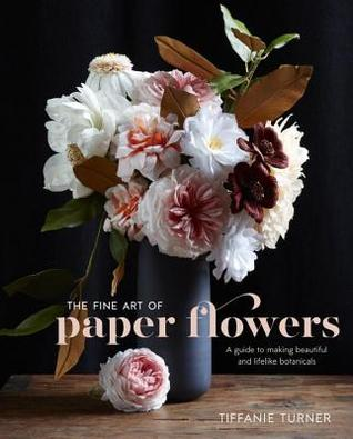 fine art of paper flowers