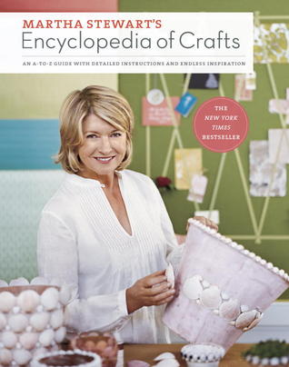 martha stewarts encyclopedia of crafts