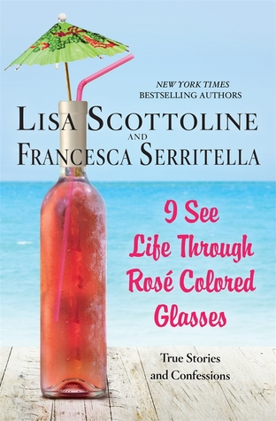 i see life through rose colored glasses